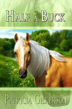 Half A Buck by Patricia Gilkerson