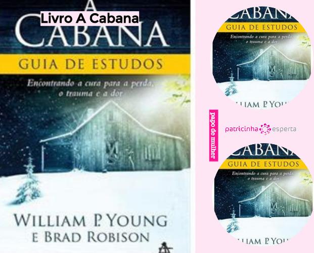 Livro A Cabana - Livro A Cabana Resenha
