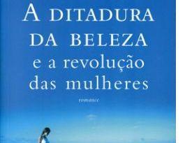 A Ditadura da Beleza - Livro - A Ditadura da beleza e a Revolução das Mulheres, Augusto Cury
