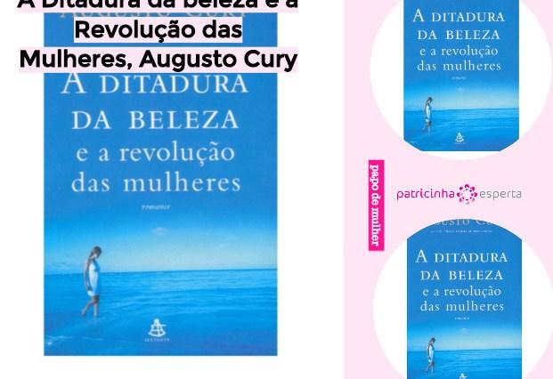 Untitled design copy copy copy copy copy copy copy copy copy copy11 - Livro - A Ditadura da beleza e a Revolução das Mulheres, Augusto Cury