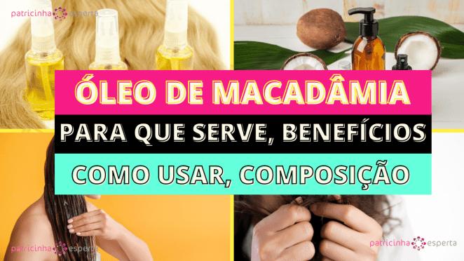 Como Escolher o Shampoo Certo2 - Óleo de Macadâmia: O Que é? Benefícios, Como Usar, Produtos