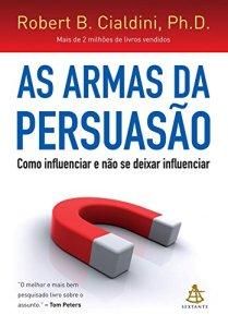 As Armas da Persuasao 209x300 - Saiba como o Livro As Armas da Persuasão transformou a minha vida!