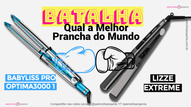 Untitled design 3 1 - Melhor Chapinha Do Mundo: Lizze Extreme VS Babyliss Pro OPTIMA3000