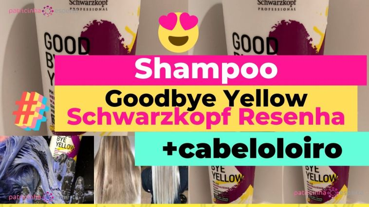Como Escolher o Shampoo Certo1 - Shampoo Goodbye Yellow Schwarzkopf Resenha