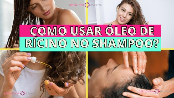 Como Escolher o Shampoo Certo 7 - Como usar óleo de rícino no shampoo?