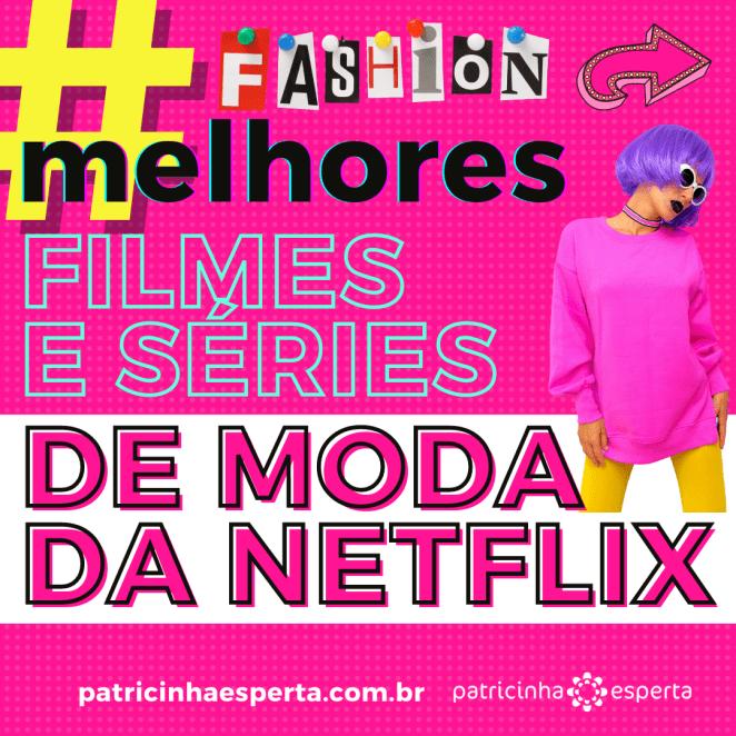Insta1 2 - Melhores filmes e séries de moda da Netflix