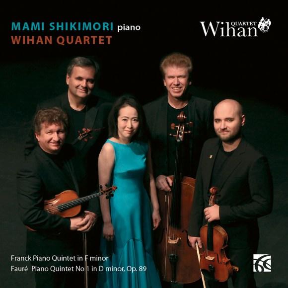 29 - Mami Shikimori & Wihan Quartet - Franck: Piano Quintet in F minor; Fauré: Piano Quintet No. 1, Op. 89