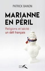 Marianne en péril RELIGIONS ET LAÏCITÉ : UN DÉFI FRANÇAIS