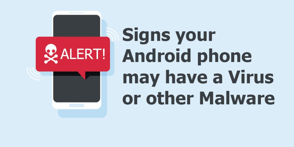 Signs your Android phone may have a Virus or other Malware