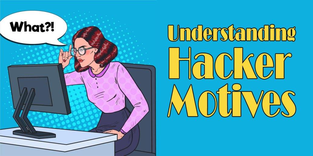 Understanding Hacker Motives