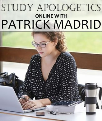 Study Apologetics Online With Patrick Madrid