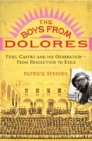 THE BOYS FROM DOLORES: Fidel Castro's Schoolmates From Revolution to Exile https://www.amazon.com/gp/product/1400076447/?tag=psymmes-20 Available on Amazon