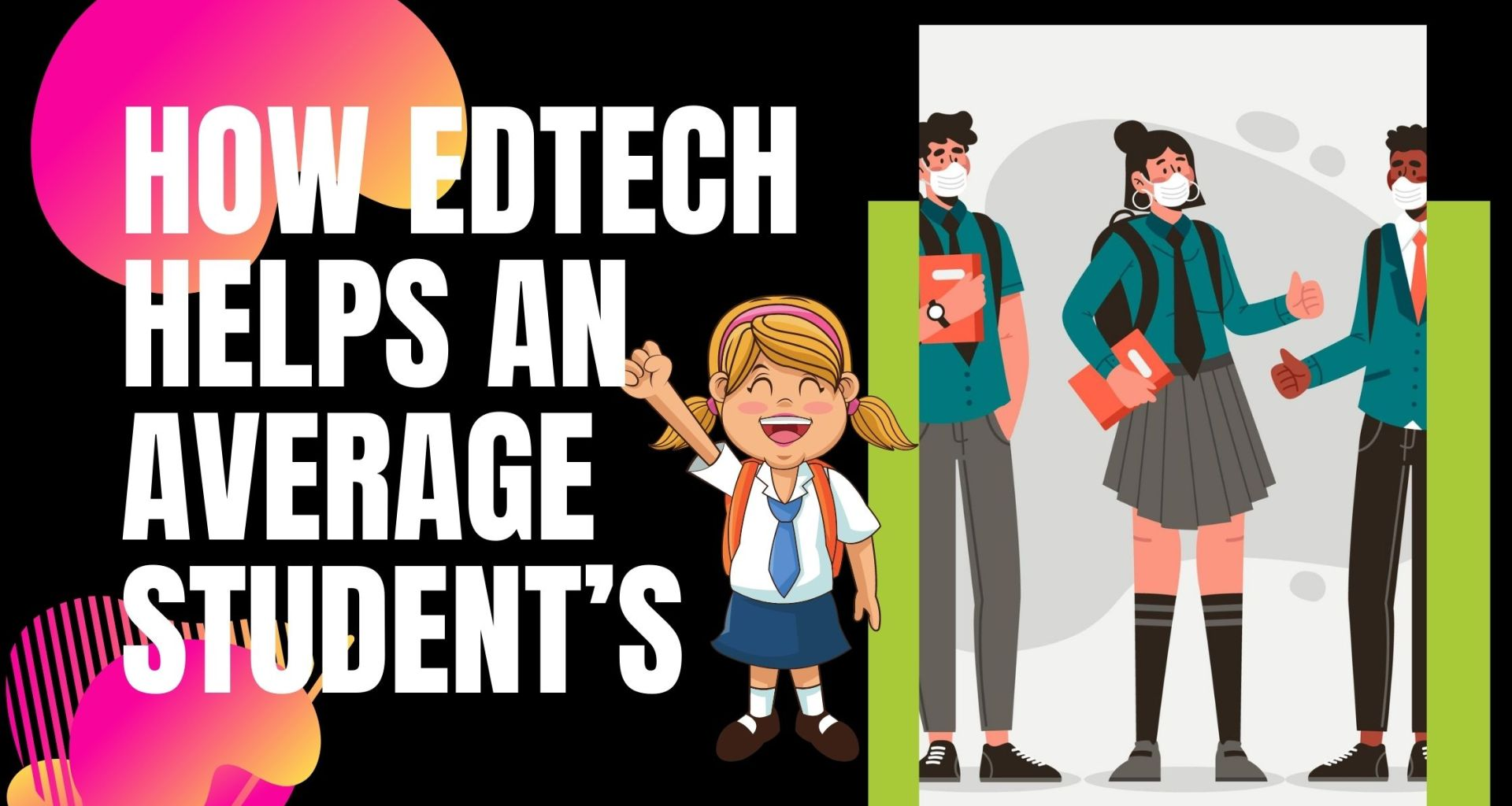 How Edtech Helps an Average Student's