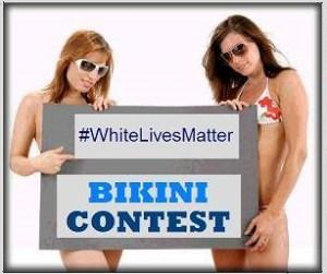 White Lives Matter Bikini Contest