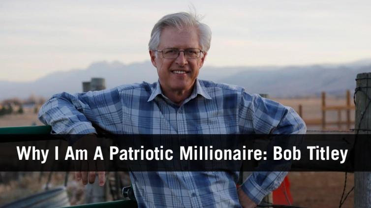 why-i-am-a-patriotic-millionaire-bob-titley