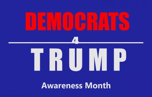 Democrats for Trump Awareness Month