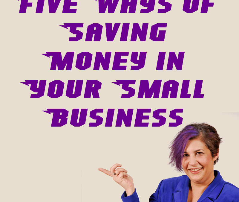 Five Ways of Saving Money in Your Small Business