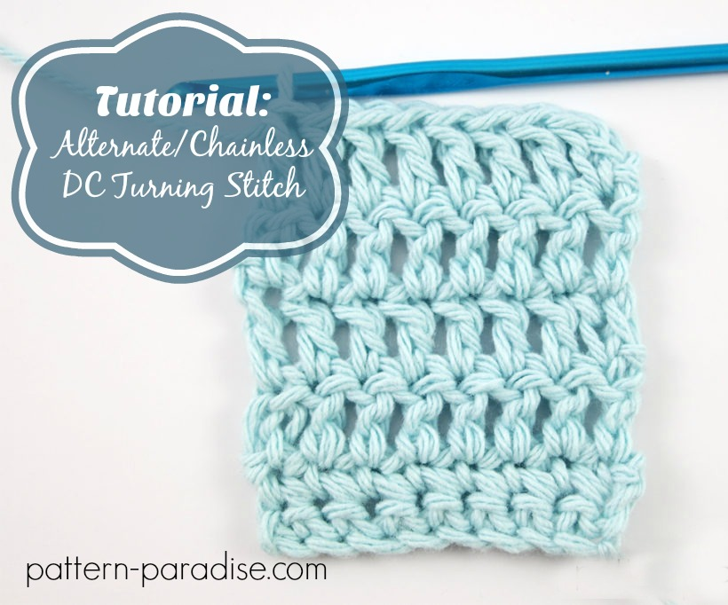 Tutorial: Alternate or Chainless DC Turning Stitch on Pattern-Paradise.com