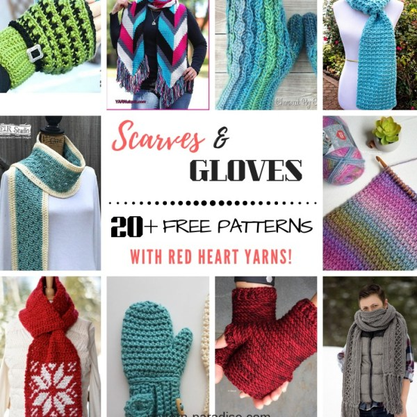 Crochet Finds – Fingerless Gloves & Scarves made with Red Heart Yarns!