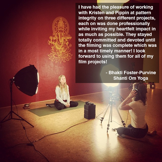 Shanti Om Yoga Pattern Integrity testimonial yoga filmmaking portland video production