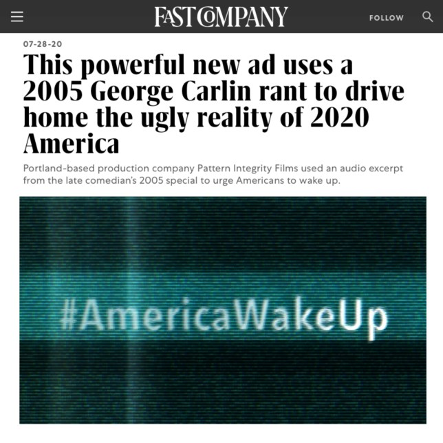 "Pattern Integrity Films ""America Wake Up"" with George Carlin featured in Fast Company Magazine."