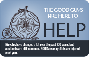 Kansas bicycle accident lawyers serve the entire state. Over 300 people are injured in bicycle accidents each year.