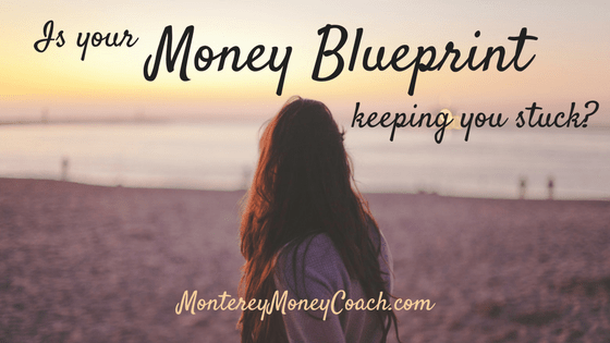 Is your money blueprint keeping you stuck?