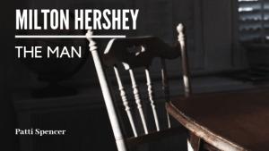 Milton_Hershey_Patti_Spencer blog header
