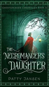 Ghostspeaker Chronicles 6. The Necromancer's Daughter