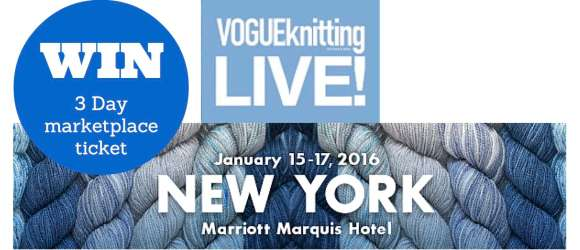 Win - Vogue Knitting Live Marketplace Ticket!