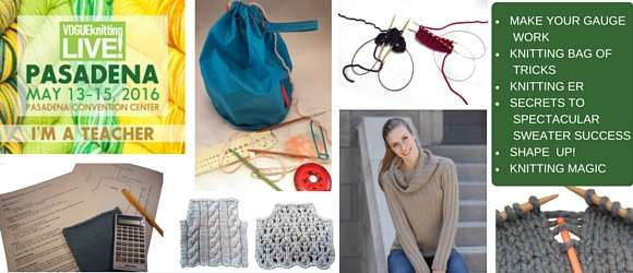 Vogue Knitting Live Pasedena