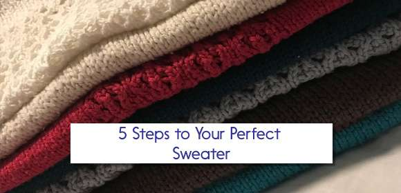 5 Steps to Your Perfect Sweater