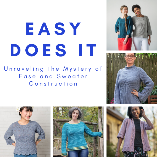 Easy Does It: Unraveling the Mystery of Ease and Sweater Construction
