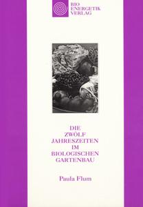 Die zwölf Jahreszeiten im biologischen Gartenbau