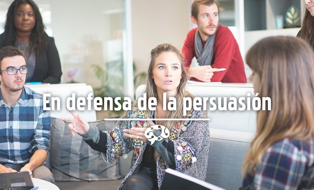 En defensa de la persuasión