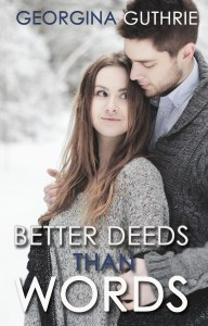 Cover photo for Better Deeds Than Words, a romantic novel in a series by author Georgina Guthrie