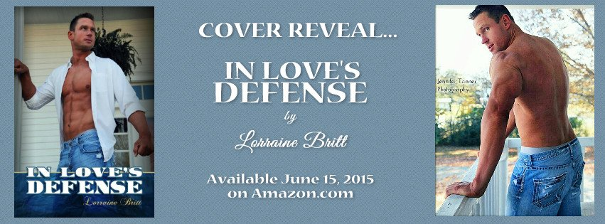 Photo banner announcing the Cover Reveal of In Love's Defense, by Lorraine Britt