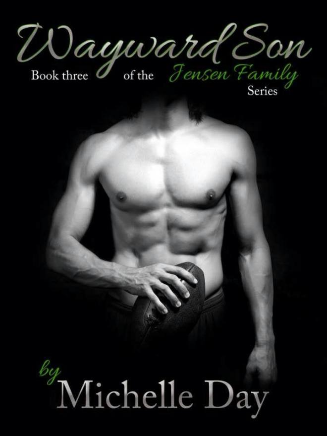 Cover of the upcoming contemporary adult romance novel, Wayward Son, by MIchelle Day