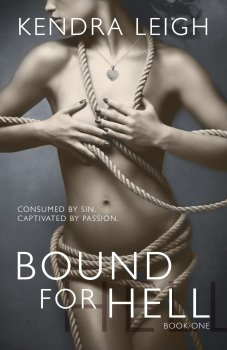 Cover of Bound For Hell, Book 1 of the Bound Trilogy by Kendra Leigh