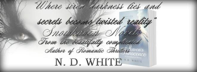 Photo teaser describing the Snowhaven series of romantic thrillers by N. D. White, Indie Author