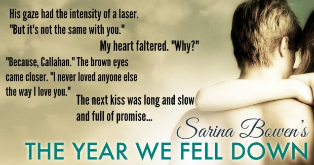 Teaser from The Year We Fell Down, by Sarina Bowen