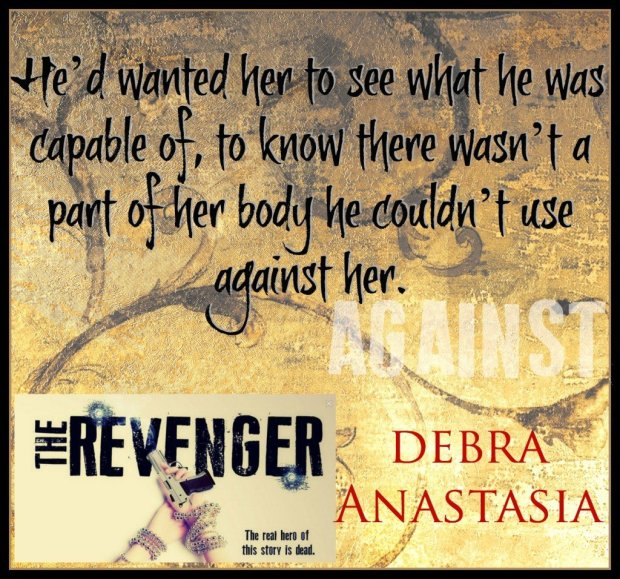 A threatening quote from The Revenger, by Debra Anastasia