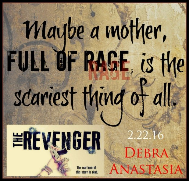 Teaser quote from The Revenger, by Debra Anastasia