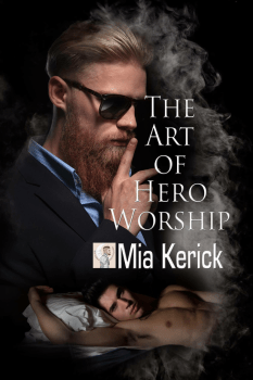 Cover Photo; The Art of Hero Worship, by Mia Kerick