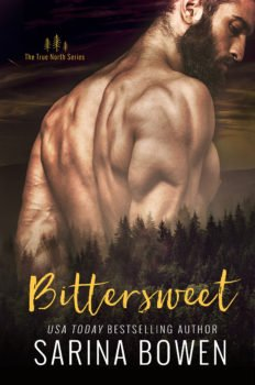 Cover Photo - Bittersweet, #1 of the True North Series by Sarina Bowen