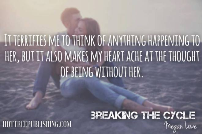 Photo and teaser quote from Breaking the Cycle by Megan Lowe