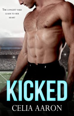 Kicked – a Sports Romance from Celia Aaron – Cover Reveal!