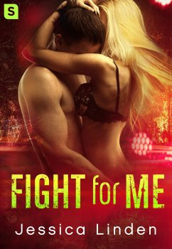 Book Cover, Fight For Me, by Jessica Linden, published by St. Martin's Press