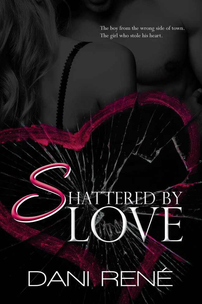 Book Cover, Shattered by Love, by Dani René