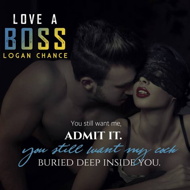 Teaser photo and quote from Love A Boss, by Logan Chance